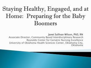 Janet Sullivan Wilson, PhD, RN Associate Director, Community Based Interdisciplinary Research