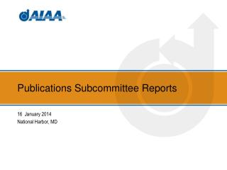 Publications Subcommittee Reports