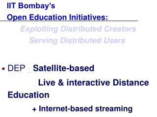DEP  -  Satellite-based                 Live & interactive Distance Education