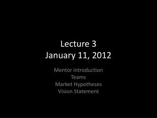 Lecture 3  January 11 ,  2012