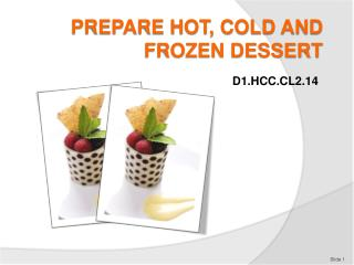 PREPARE HOT, COLD AND FROZEN DESSERT