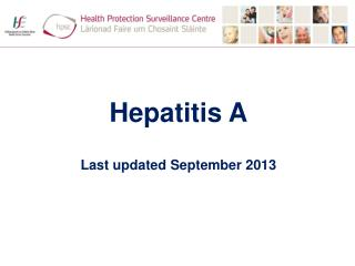 Hepatitis A Last updated September 2013