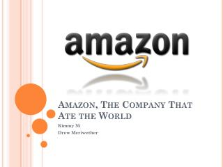 Amazon, The Company That Ate the World