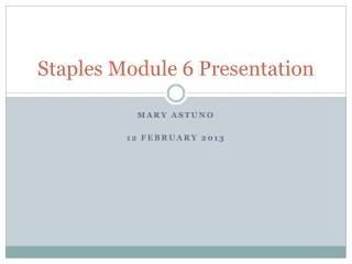 Staples Module  6  Presentation