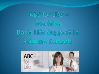 'ABC for Life'  –  Teaching  Basic Life Support in Primary Schools