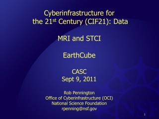 Cyberinfrastructure for the 21 st  Century (CIF21 ): Data MRI and STCI EarthCube CASC