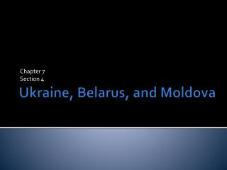 Ukraine, Belarus, and Moldova
