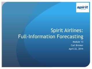 Spirit Airlines:  Full-Information Forecasting