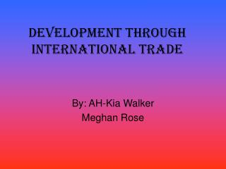 Development through International Trade