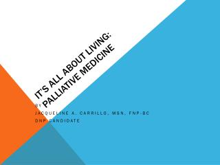 It�s All About Living: Palliative Medicine
