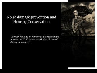 Noise damage prevention and Hearing Conservation