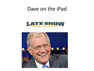 Dave on the  iPad