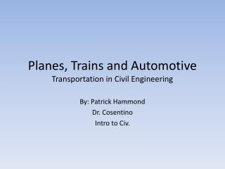 Planes, Trains and  Automotive Transportation in Civil Engineering