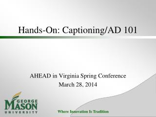 Hands-On: Captioning/AD 101