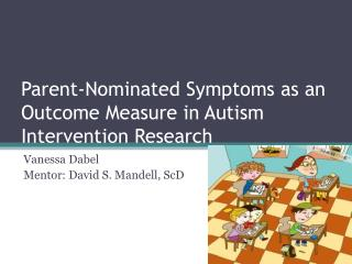 Parent-Nominated Symptoms as an Outcome Measure in Autism Intervention Research