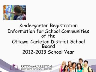 Kindergarten Registration Information for School Communities of the