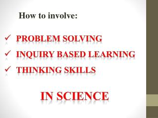Problem Solving Inquiry based Learning Thinking skills