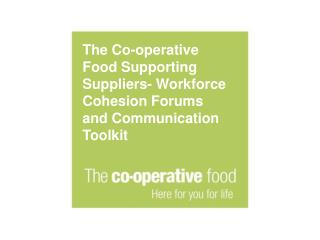 The Co-operative Food Supporting Suppliers- Workforce Cohesion Forums and Communication Toolkit