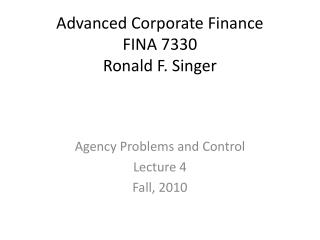 Advanced Corporate Finance FINA 7330 Ronald F. Singer