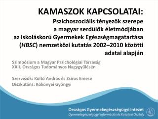 Szimpózium a Magyar Pszichológiai Társaság  XXII. Országos Tudományos Nagygyűlésén