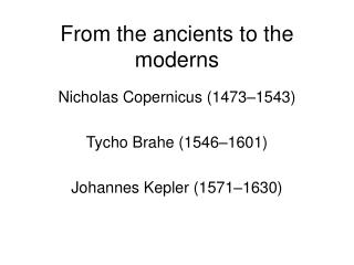 From the ancients to the moderns