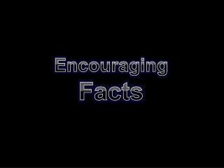 Encouraging Facts