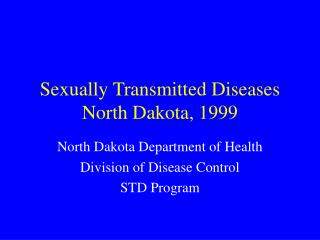 Sexually Transmitted Diseases North Dakota, 1999