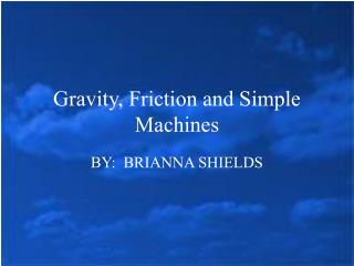 Gravity, Friction and Simple Machines