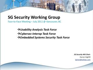SG Security WG Chair: Darren Highfill darren@utilisec