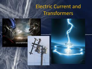 Electric Current and Transformers