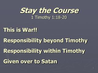 Stay the Course 1 Timothy 1:18-20