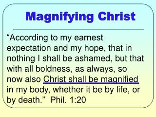 Magnifying Christ