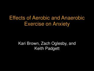 Effects of Aerobic and Anaerobic Exercise on Anxiety
