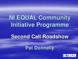 NI EQUAL Community Initiative Programme  Second Call Roadshow  Pat Donnelly