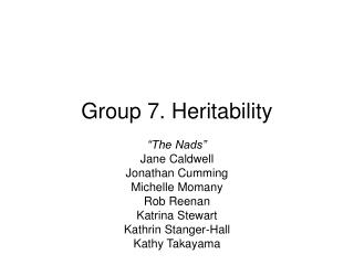 Group 7. Heritability