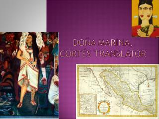 Doña Marina, Cortés Translator