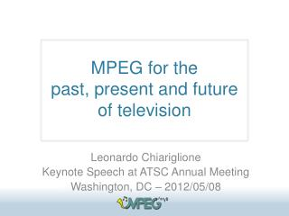 MPEG for the  past, present and future  of television