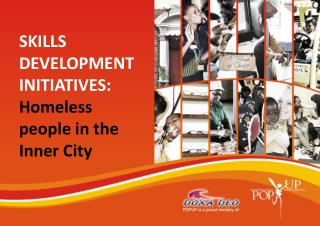 SKILLS DEVELOPMENT INITIATIVES: Homeless people in the Inner City