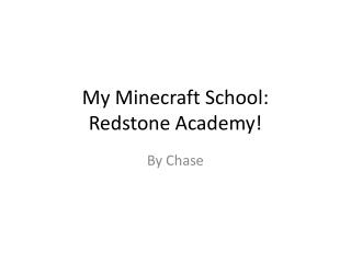 My  Minecraft  School: Redstone Academy!