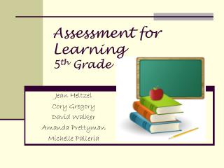 Assessment for Learning 5 th  Grade