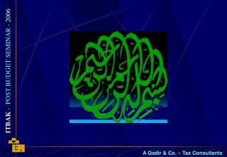 Presented by: Abdul Qadir Memon 12 June 2006