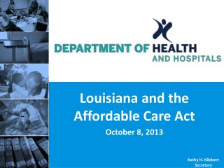 Louisiana and the Affordable Care Act October 8, 2013