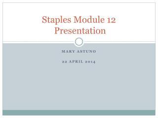 Staples Module  12 Presentation