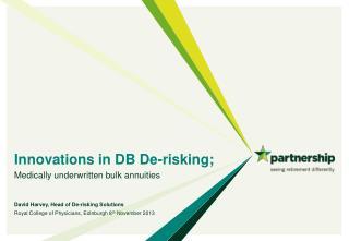 Innovations in DB De-risking;