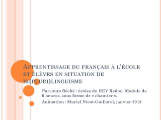 Apprentissage du français à l'école et élèves en situation de bi(pluri) linguisme
