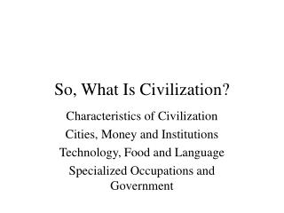 So, What Is Civilization?