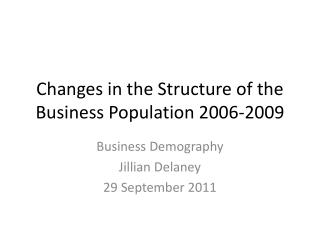 Changes in the Structure of the Business Population 2006-2009