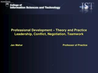 Professional Development – Theory and Practice Leadership, Conflict, Negotiation, Teamwork
