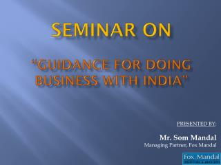 """SEMINAR ON """"Guidance for doing business with India"""""""