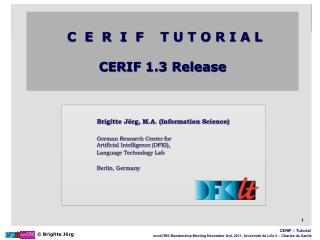 C  E  R  I  F    T U T O R I A L CERIF  1.3 Release